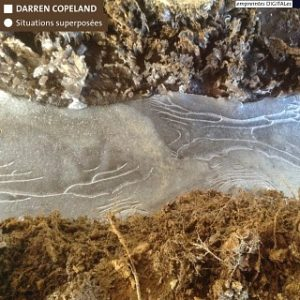 Situations superposées - digital audio release by Darren Copeland, published by empreintes DIGITALes